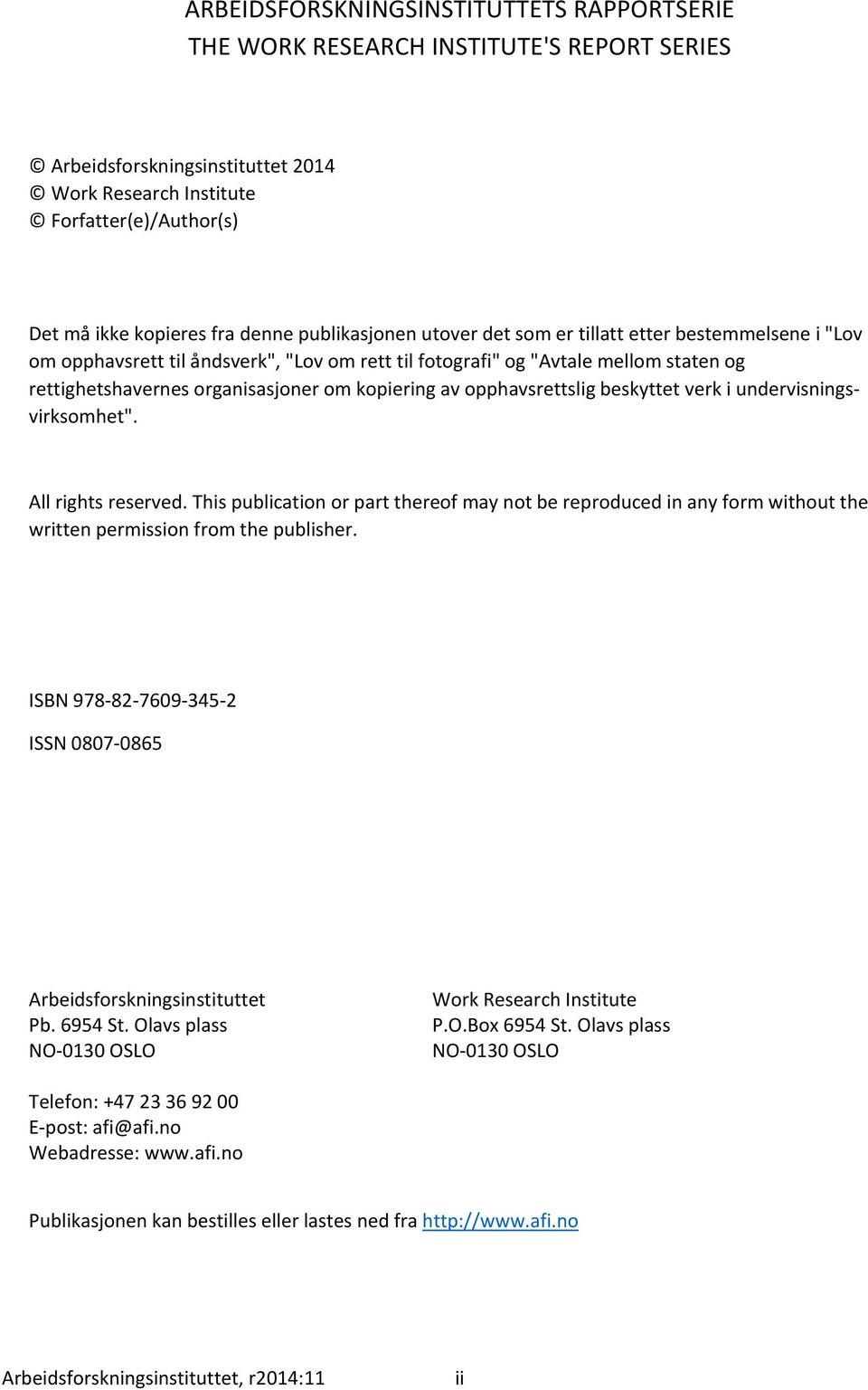 "av opphavsrettslig beskyttet verk i undervisningsvirksomhet"". All rights reserved. This publication or part thereof may not be reproduced in any form without the written permission from the publisher."