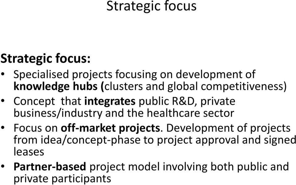 and the healthcare sector Focus on off-market projects.