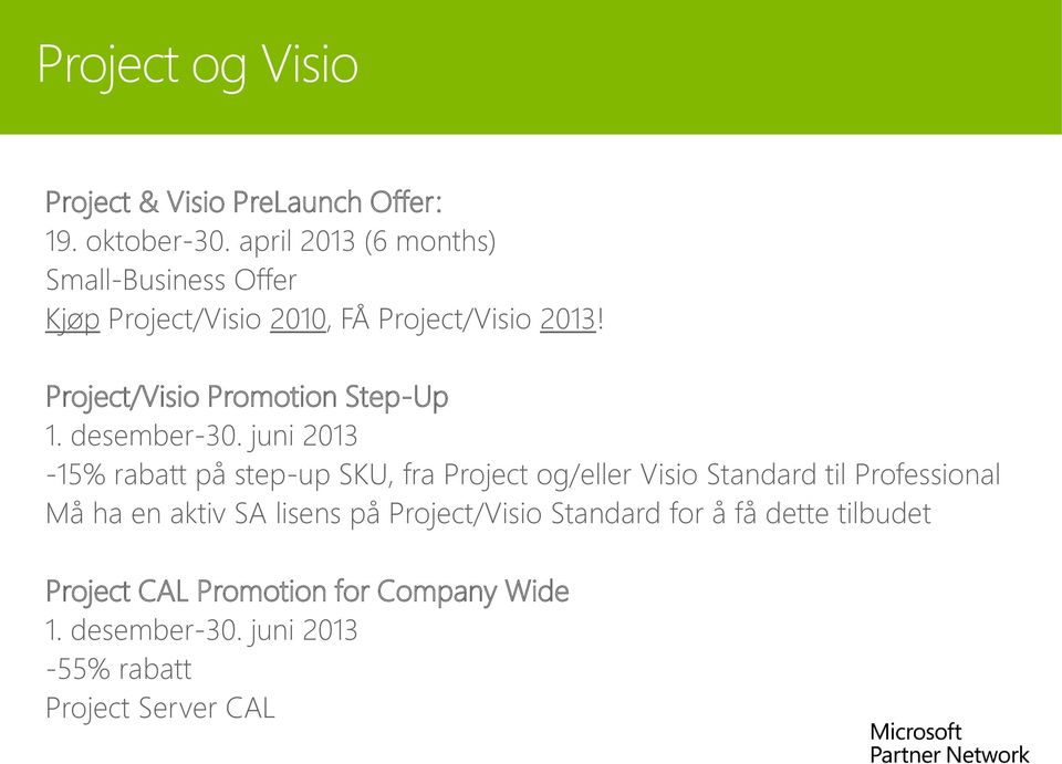 Project/Visio Promotion Step-Up 1. desember-30.