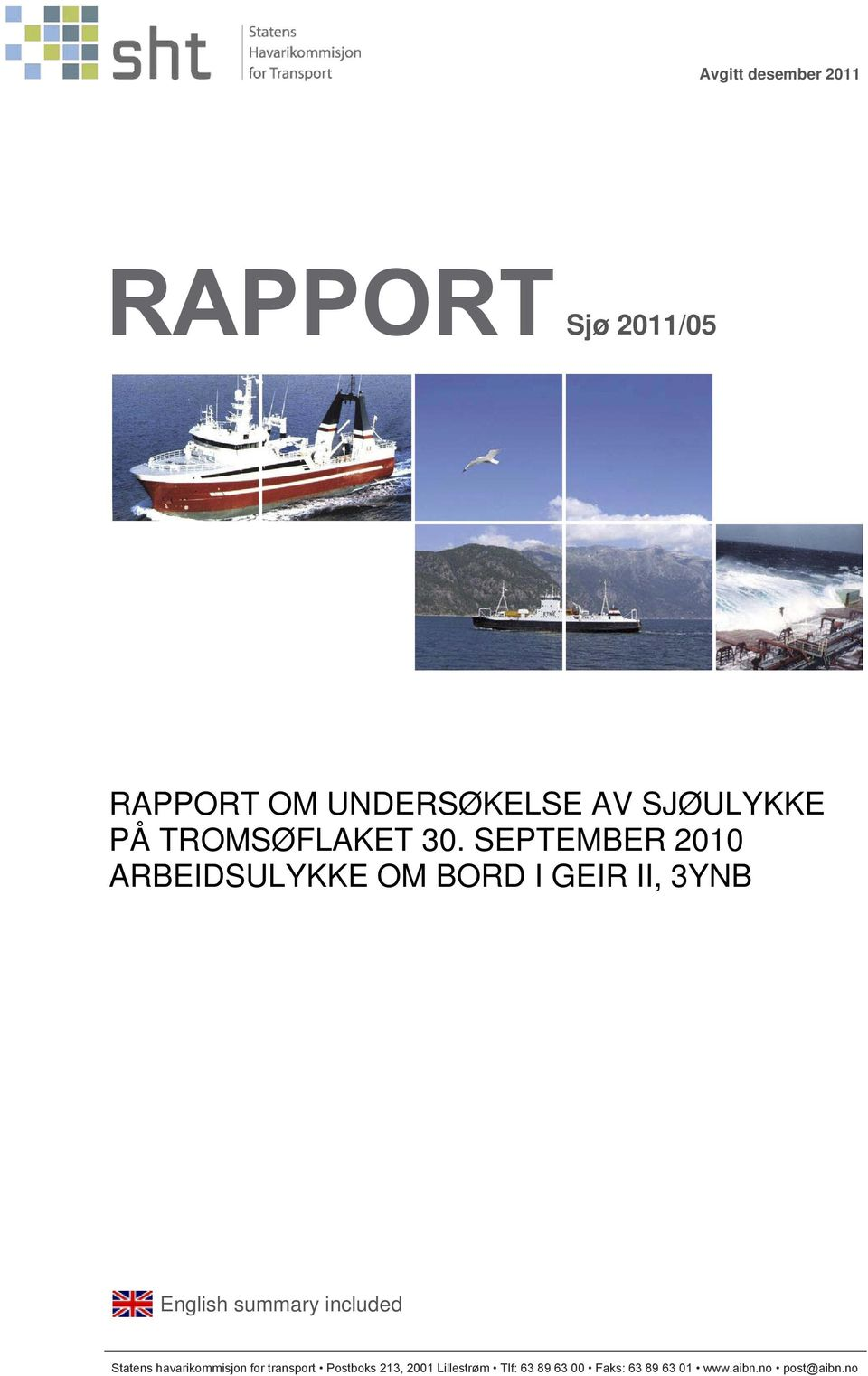 SEPTEMBER 2010 ARBEIDSULYKKE OM BORD I GEIR II, 3YNB English summary