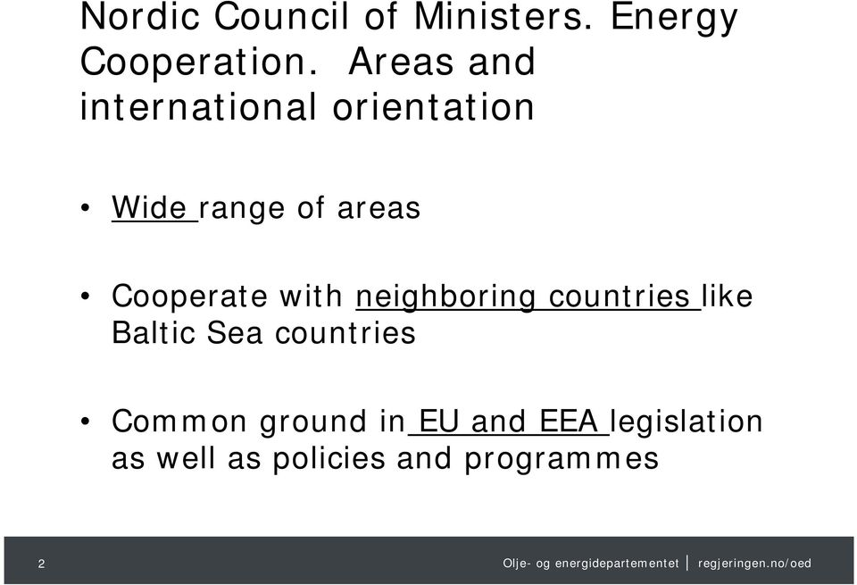 Cooperate with neighboring countries like Baltic Sea