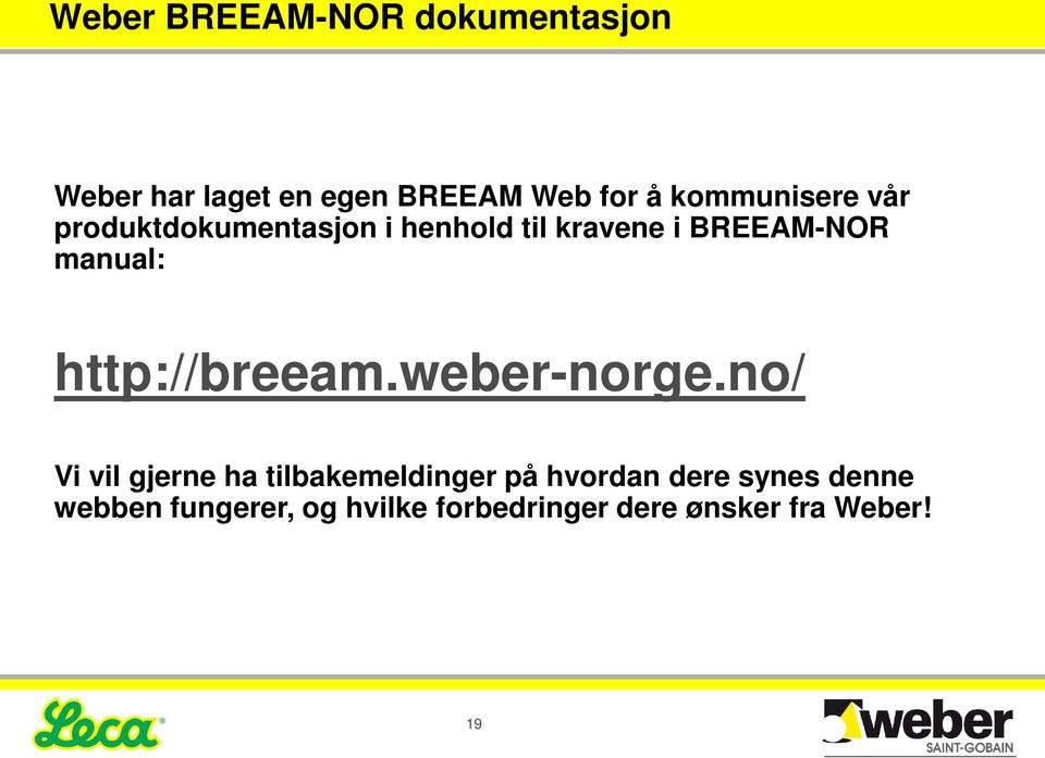 manual: http://breeam.weber-norge.