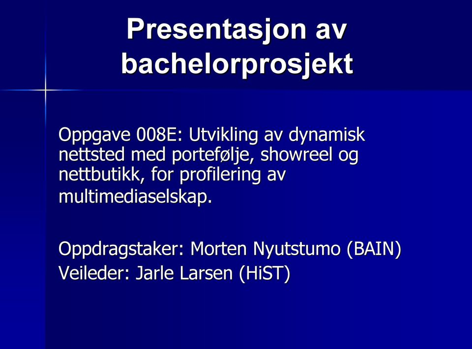 og nettbutikk, for profilering av multimediaselskap.