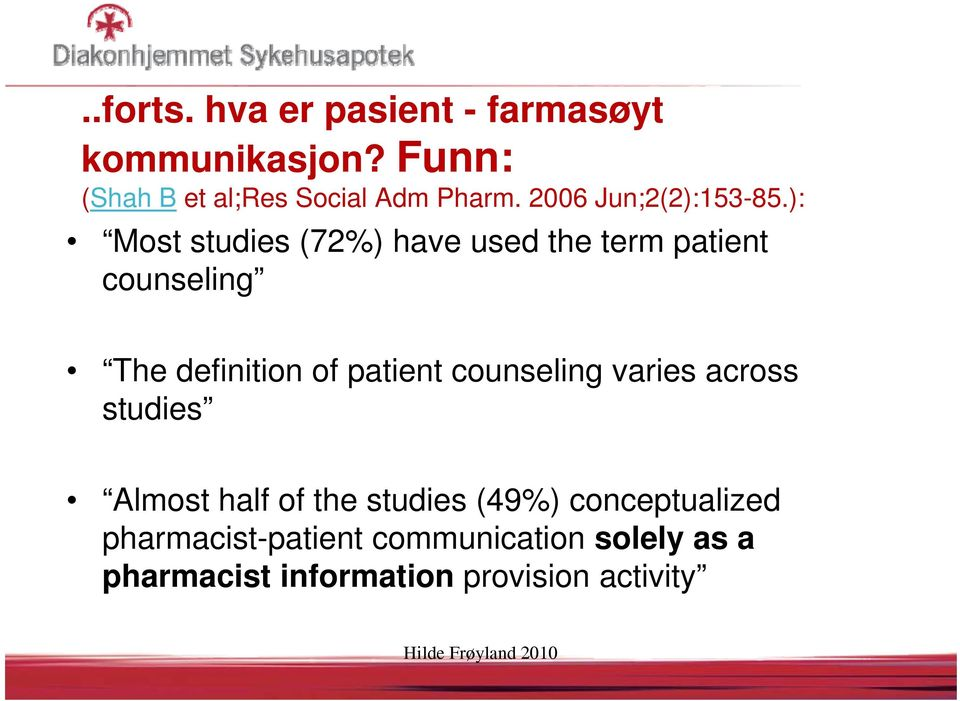 ): Most studies (72%) have used the term patient counseling The definition of patient