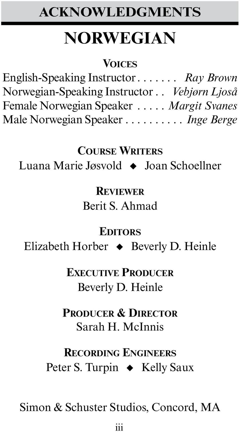 .. Inge Berge Course Writers Luana Marie Jøsvold Joan Schoellner Re v i e w e r Berit S.