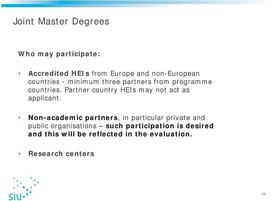 Partner country HEIs may not act as applicant.