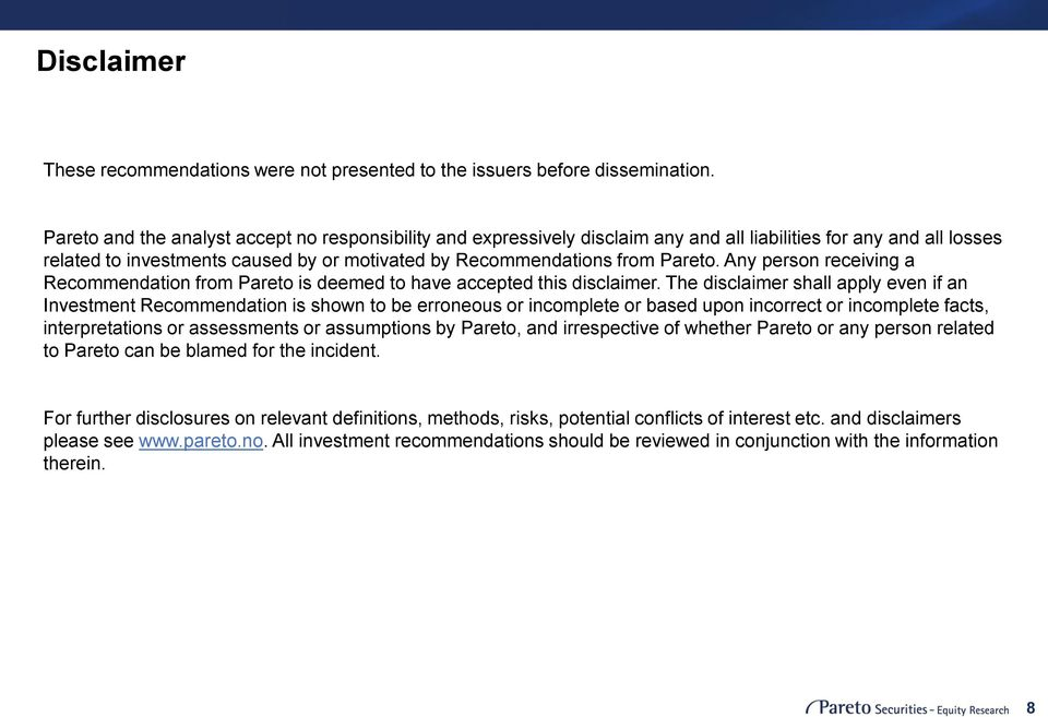 Any person receiving a Recommendation from Pareto is deemed to have accepted this disclaimer.
