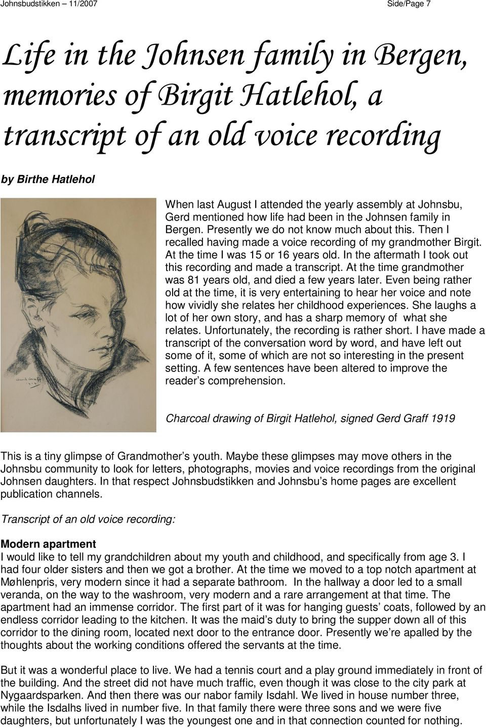 At the time I was 15 or 16 years old. In the aftermath I took out this recording and made a transcript. At the time grandmother was 81 years old, and died a few years later.