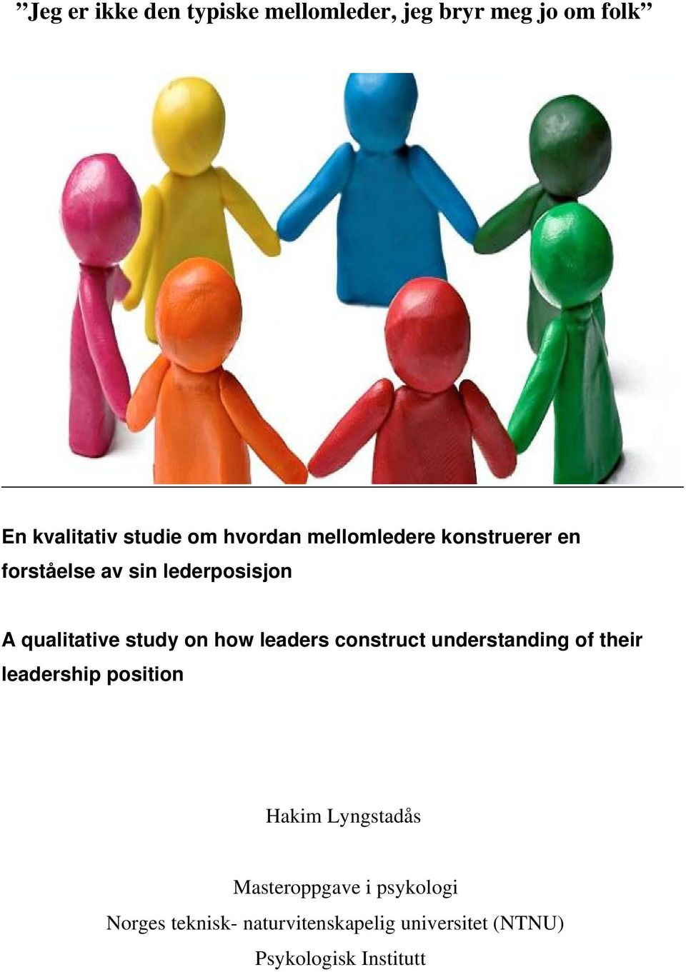 study on how leaders construct understanding of their leadership position