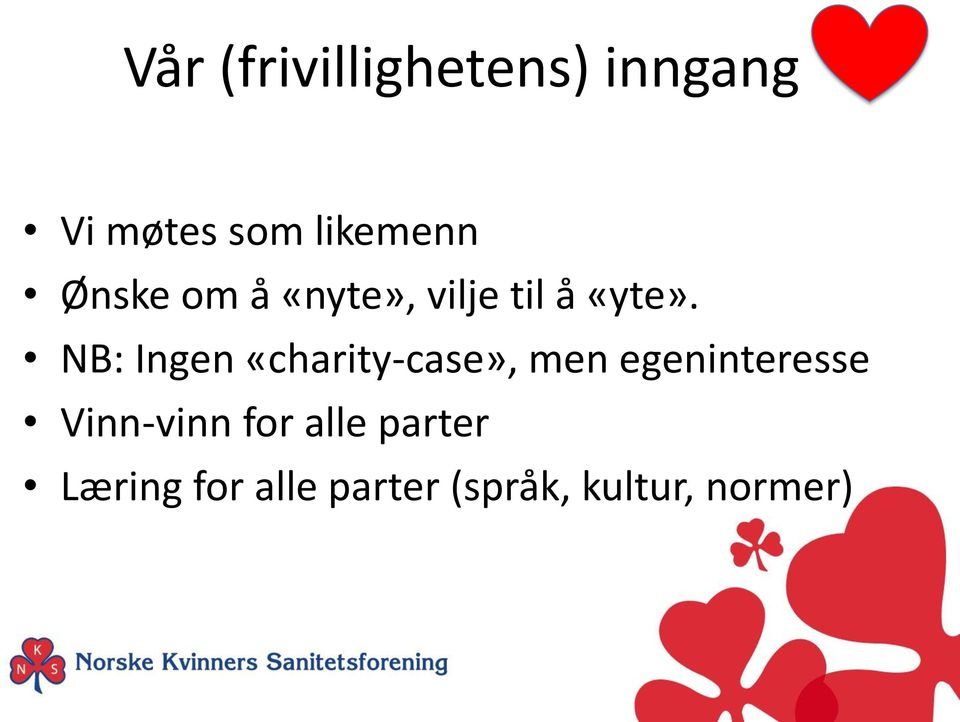 NB: Ingen «charity-case», men egeninteresse