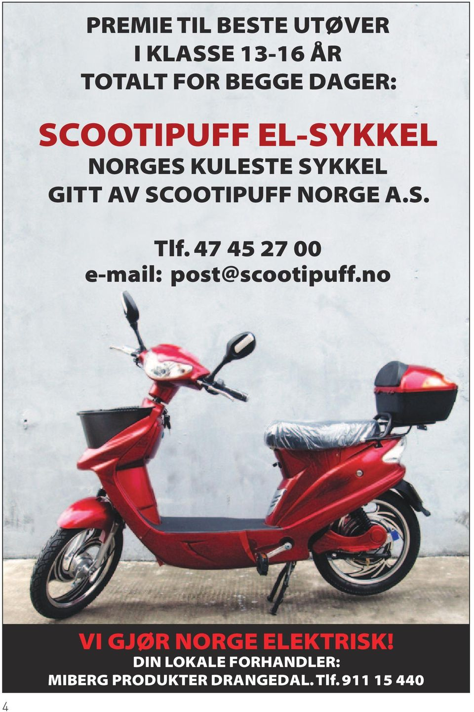 A.S. Tlf. 47 45 27 00 e-mail: post@scootipuff.