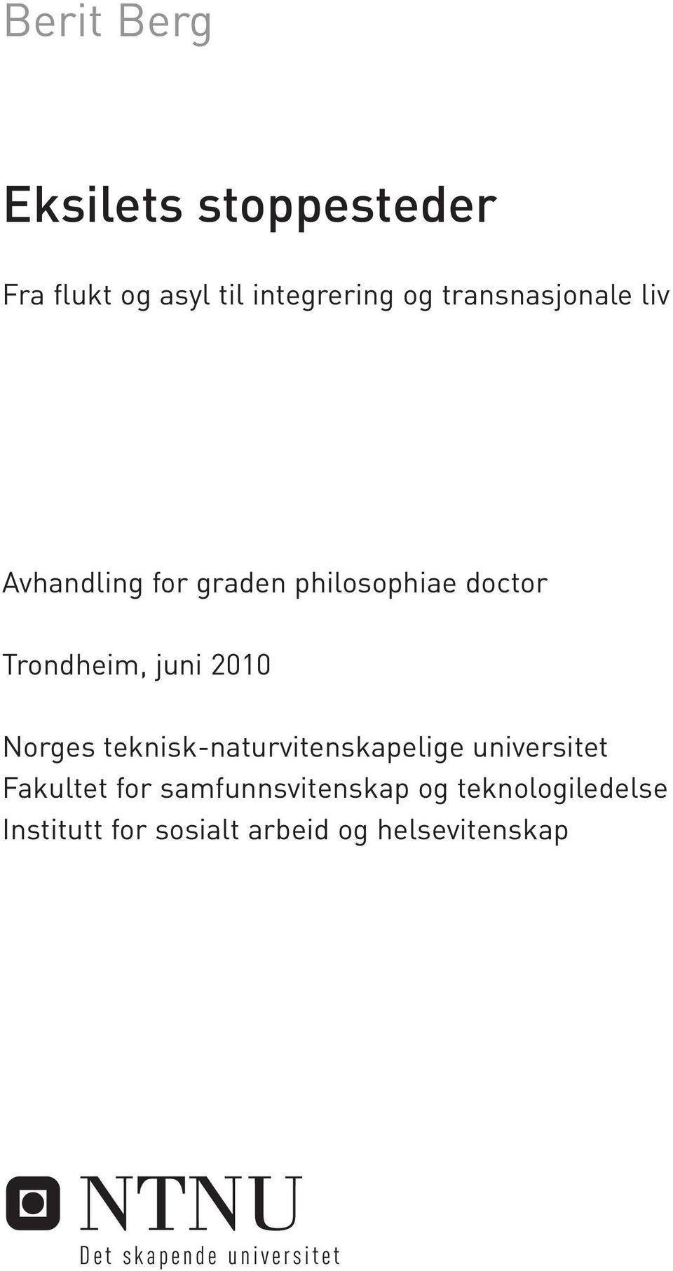 2010 Norges teknisk-naturvitenskapelige universitet Fakultet for