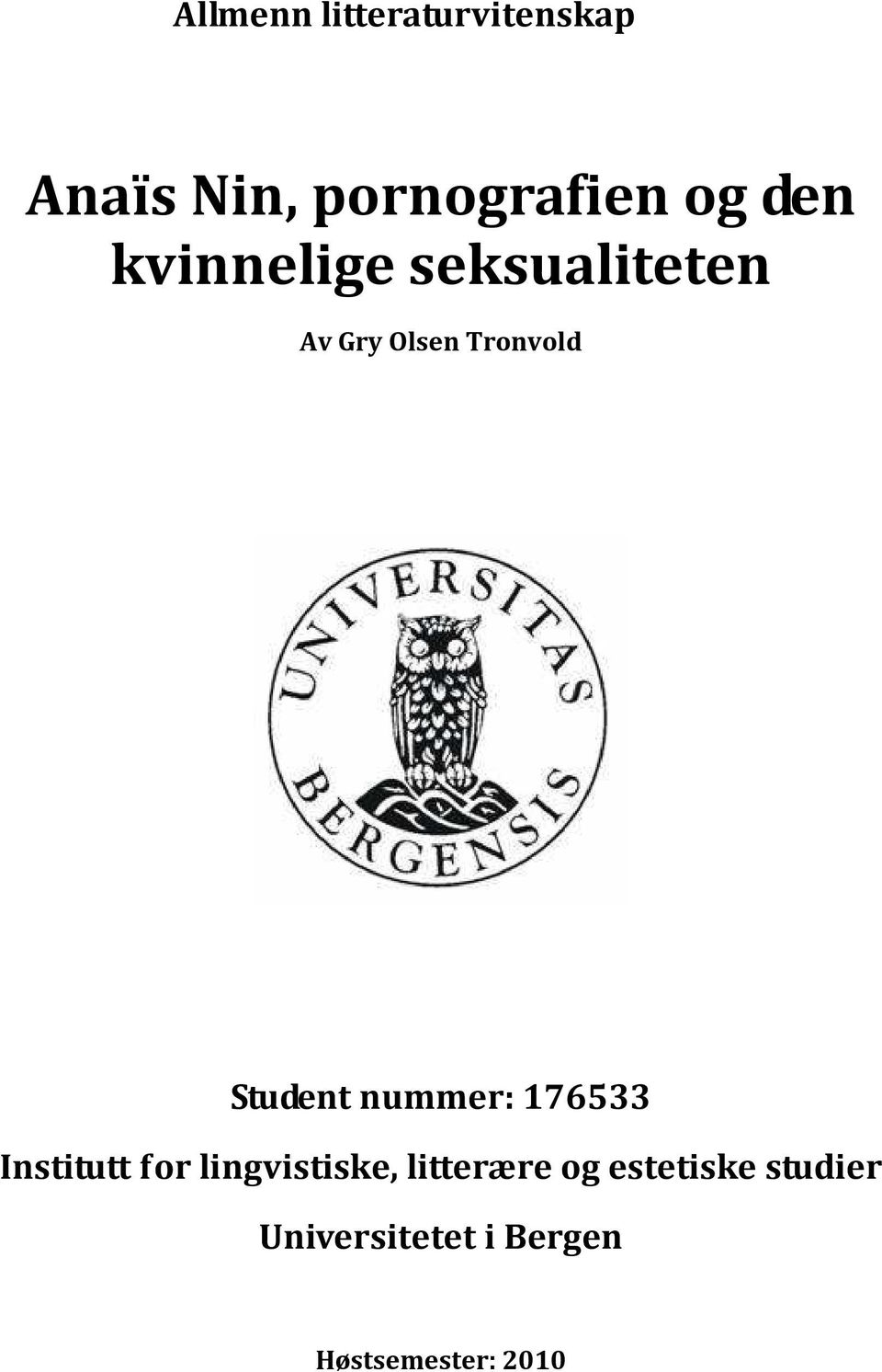 Student nummer: 176533 Institutt for lingvistiske,
