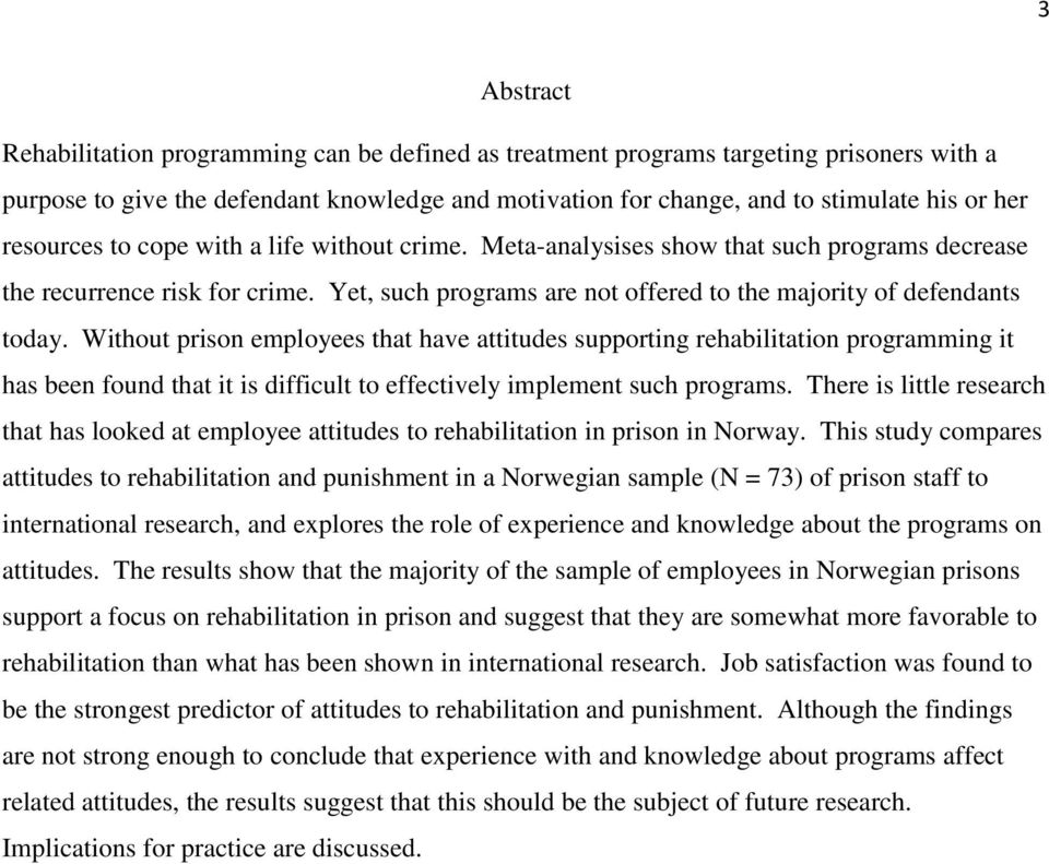 Without prison employees that have attitudes supporting rehabilitation programming it has been found that it is difficult to effectively implement such programs.