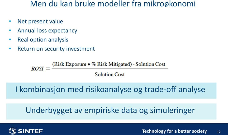 investment I kombinasjon med risikoanalyse og trade-off analyse