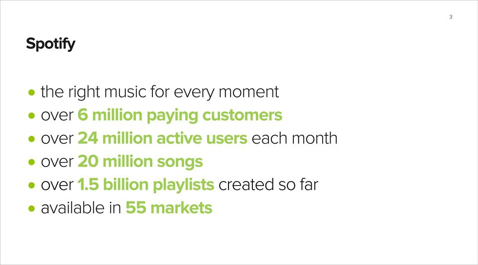 users each month over 20 million songs over 1.