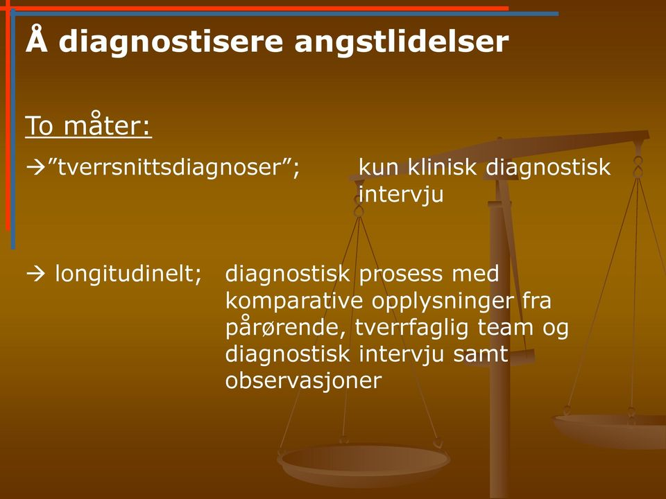 longitudinelt; diagnostisk prosess med komparative
