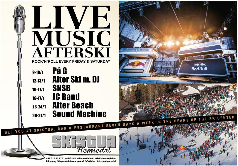 BAR & RESTAURANT SEVEN DAYS A WEEK IN THE HEART OF THE SKICENTER Hemsedal +47 320 55 970 I