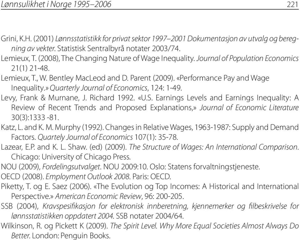 » Quarterly Journal of Economics, 124: 1-49. Levy, Frank & Murnane, J. Richard 1992. «U.S.
