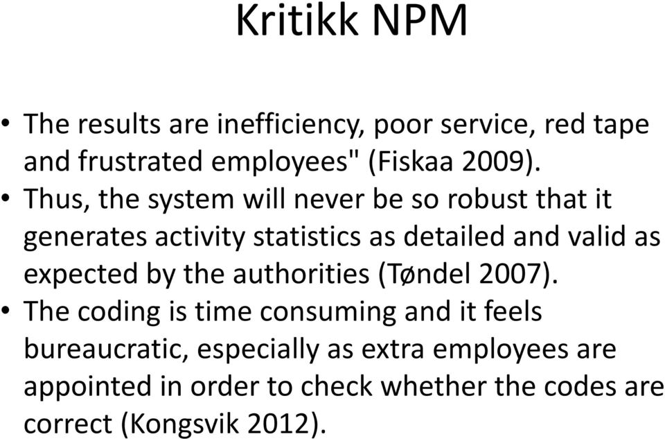 expected by the authorities (Tøndel 2007).