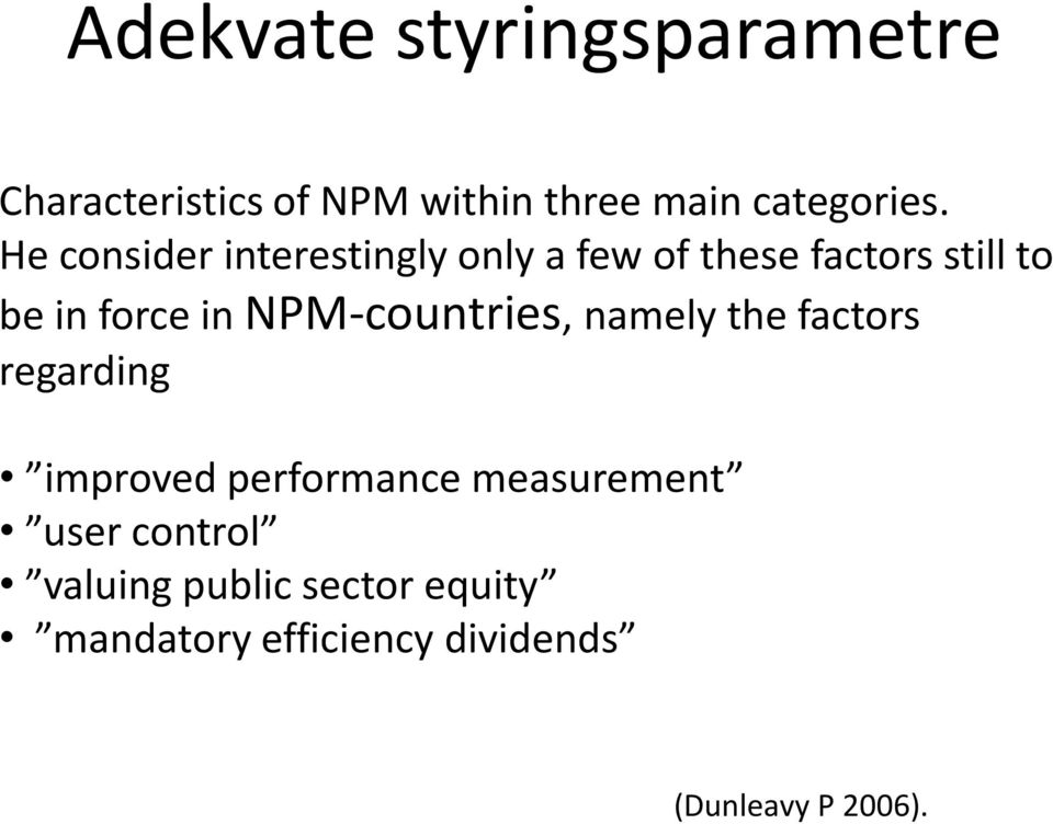 NPM-countries, namely the factors regarding improved performance measurement user