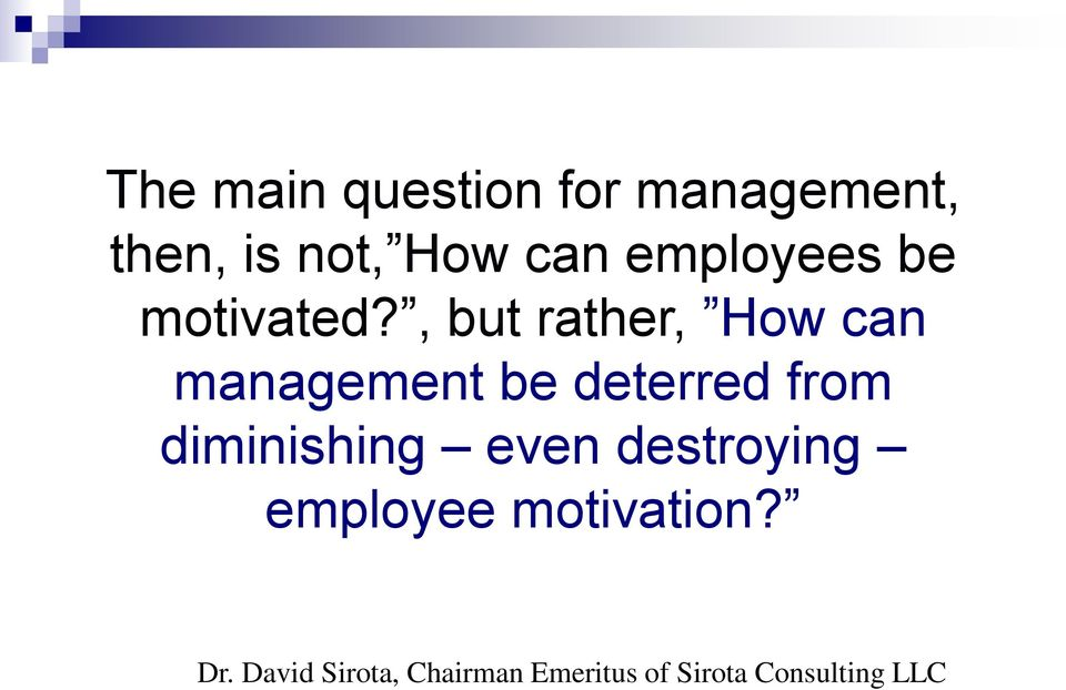 , but rather, How can management be deterred from