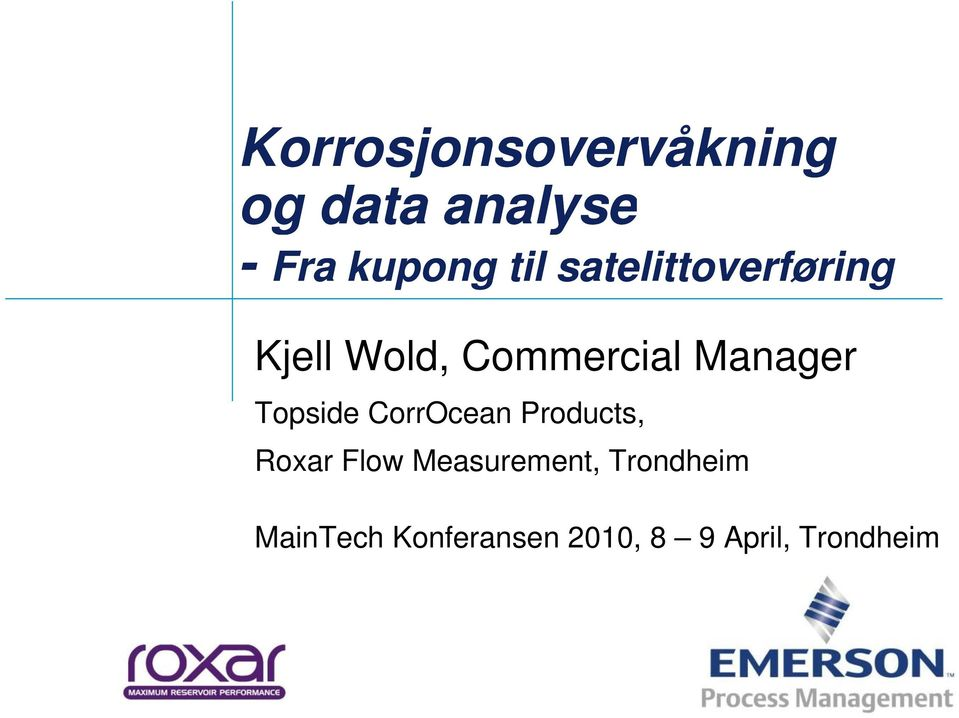 Topside CorrOcean Products, Roxar Flow Measurement,