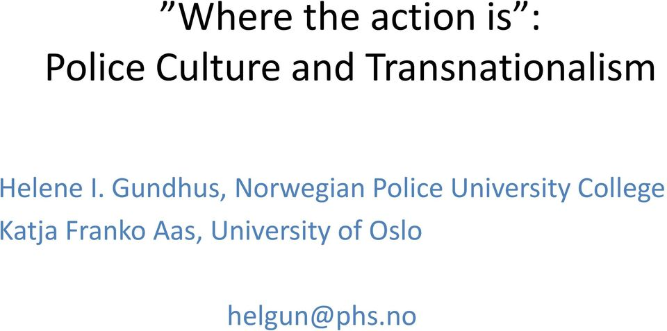 Gundhus, Norwegian Police University