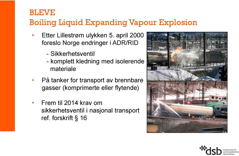 med isolerende materiale På tanker for transport av brennbare gasser (komprimerte