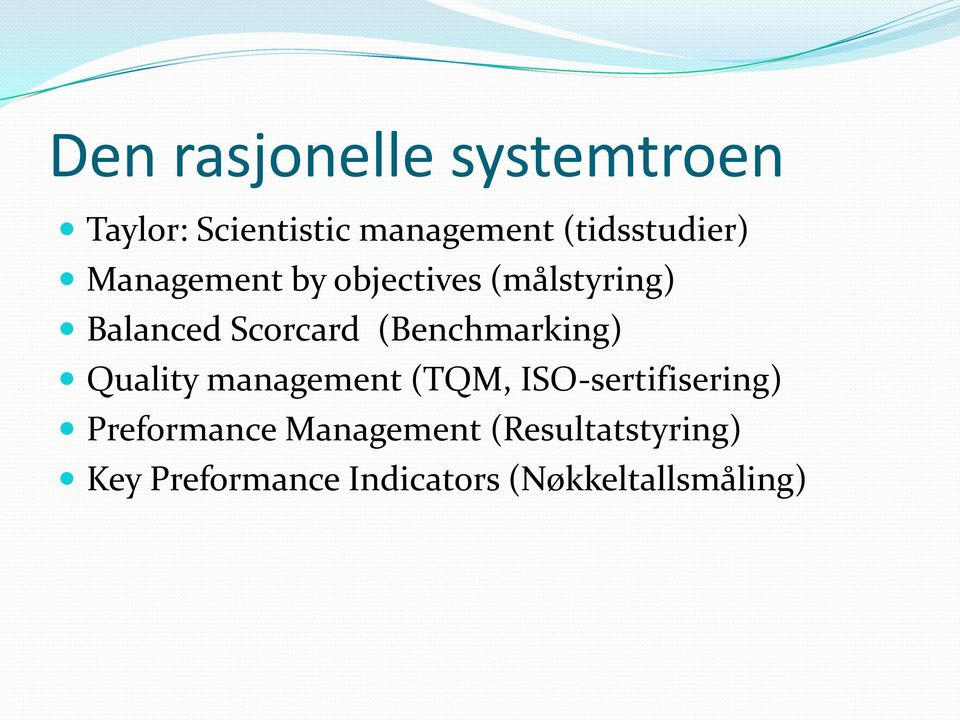 Scorcard (Benchmarking) Quality management (TQM, ISO-sertifisering)