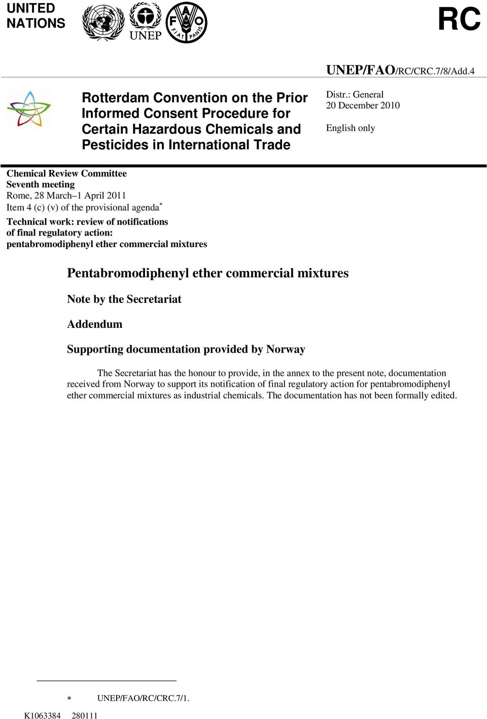 regulatory action: pentabromodiphenyl ether commercial mixtures Pentabromodiphenyl ether commercial mixtures Note by the Secretariat Addendum Supporting documentation provided by Norway The