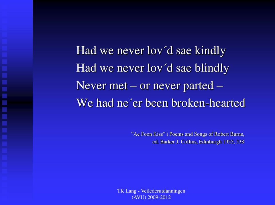 broken-hearted Ae Foon Kiss i Poems and Songs of