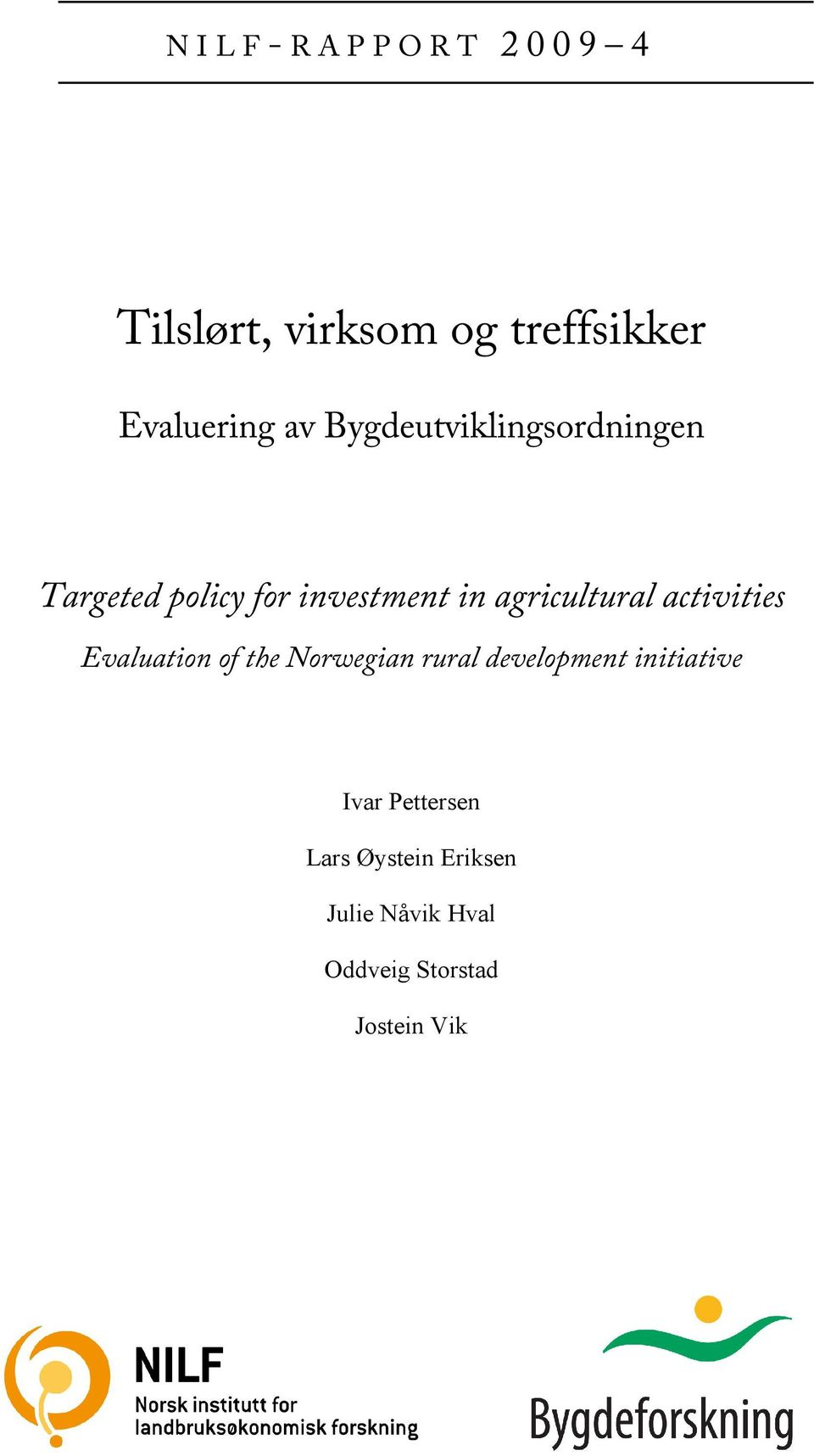 activities Evaluation of the Norwegian rural development initiative Ivar