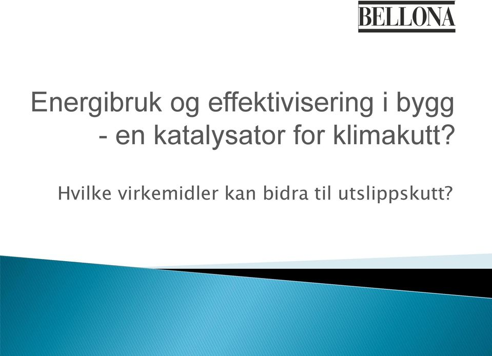 katalysator for klimakutt?