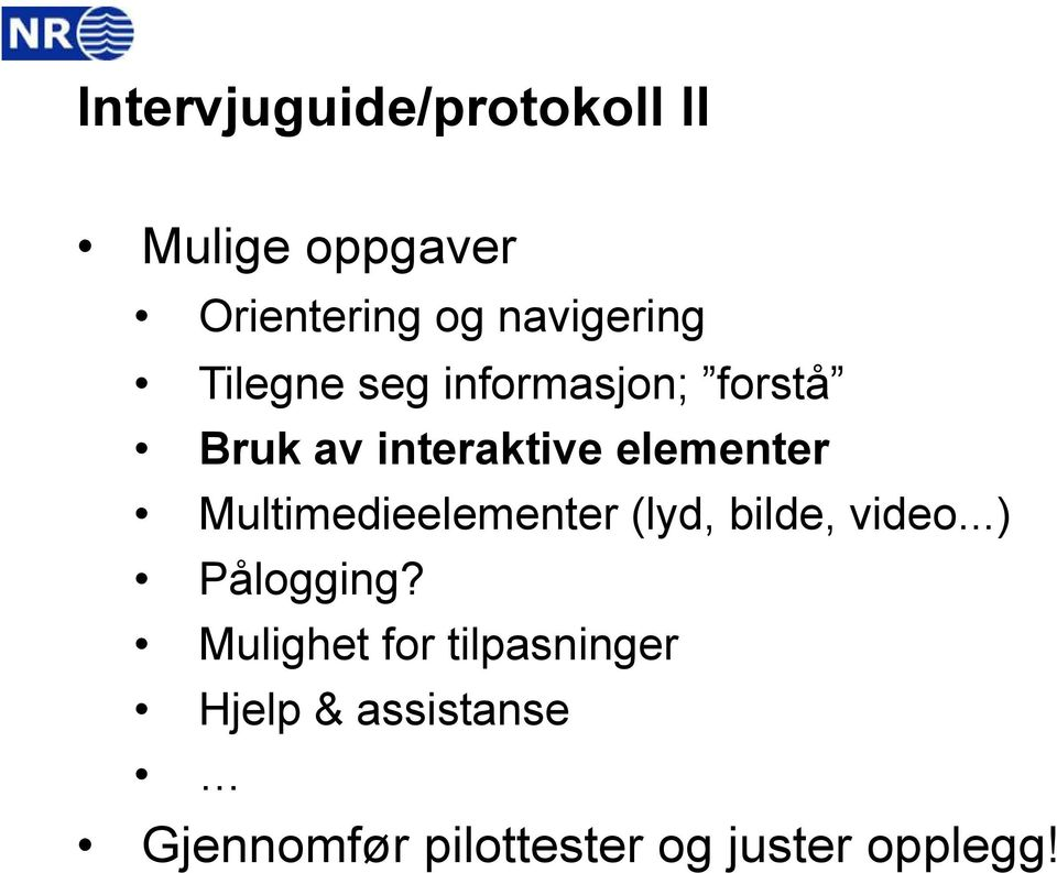 elementer Multimedieelementer (lyd, bilde, video...) Pålogging?