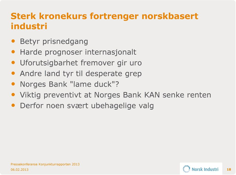 "Andre land tyr til desperate grep Norges Bank ""lame duck""?"