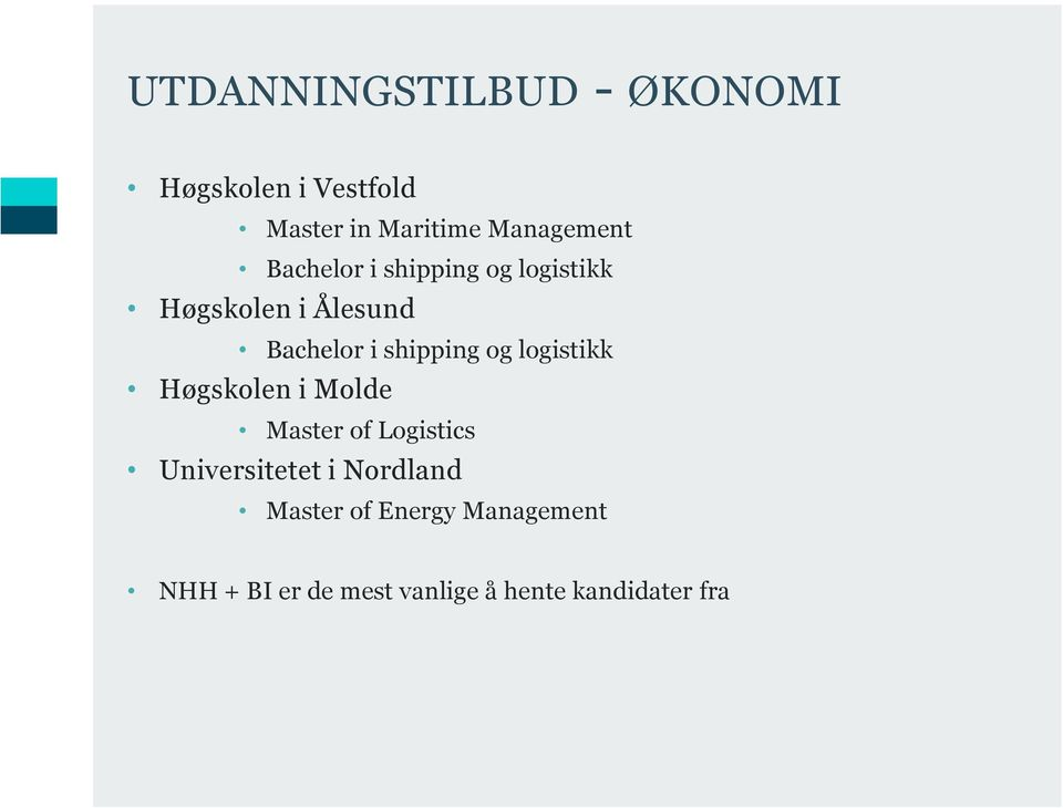 shipping og logistikk Høgskolen i Molde Master of Logistics Universitetet i