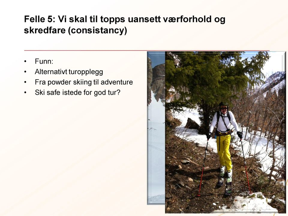 Funn: Alternativt turopplegg Fra powder