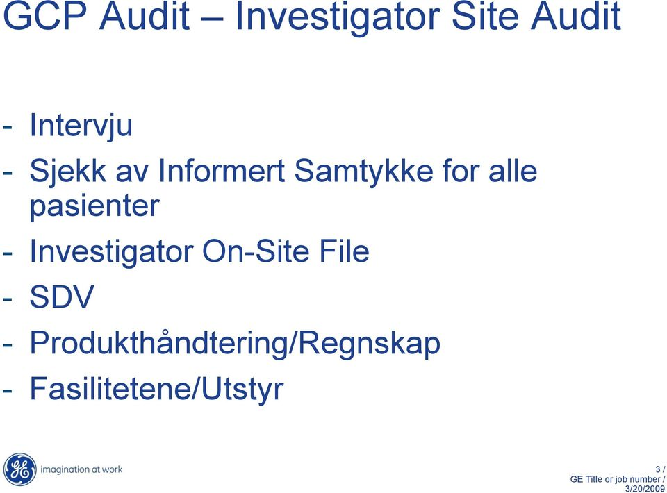 pasienter - Investigator On-Site File - SDV -
