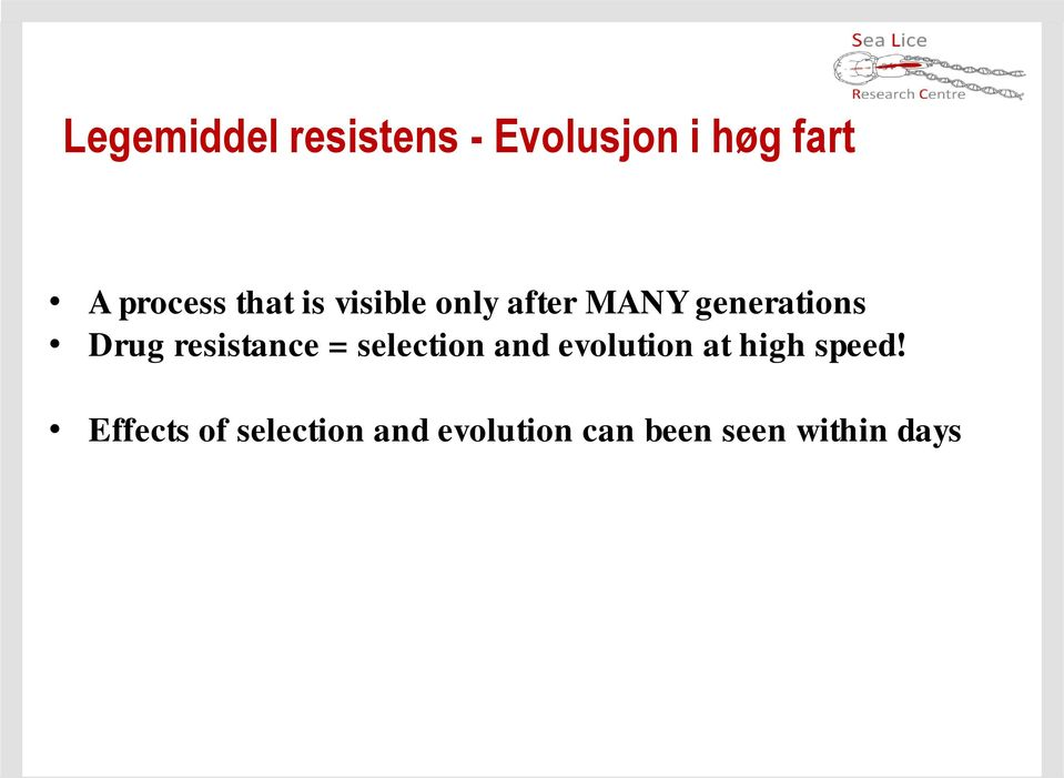 resistance = selection and evolution at high speed!