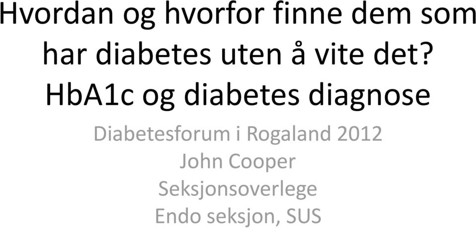 HbA1c og diabetes diagnose Diabetesforum