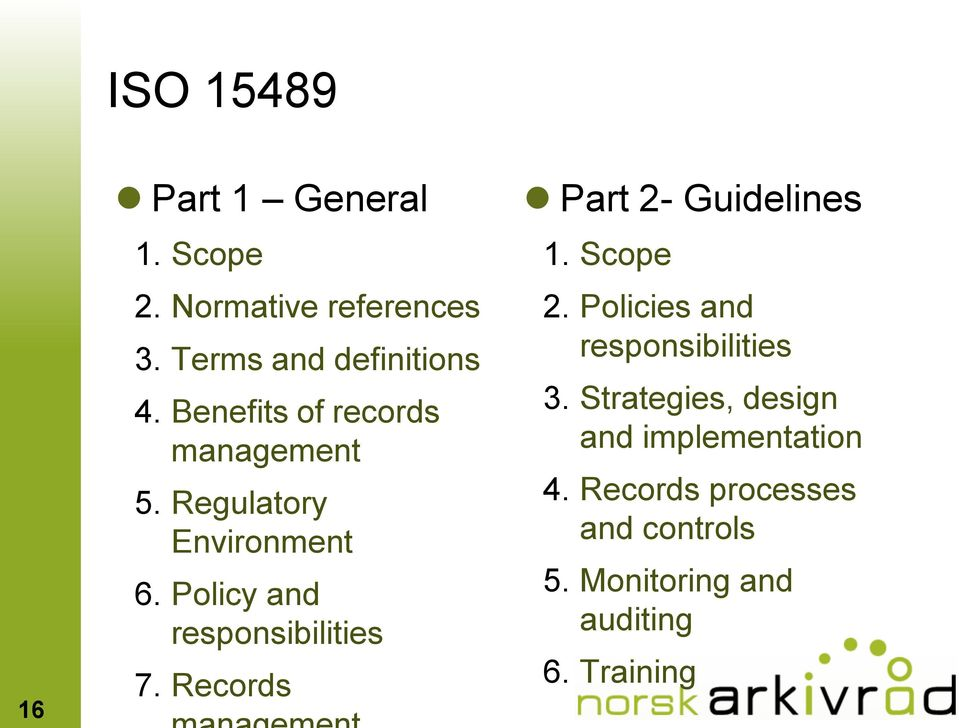 Records Part 2- Guidelines 1. Scope 2. Policies and responsibilities 3.
