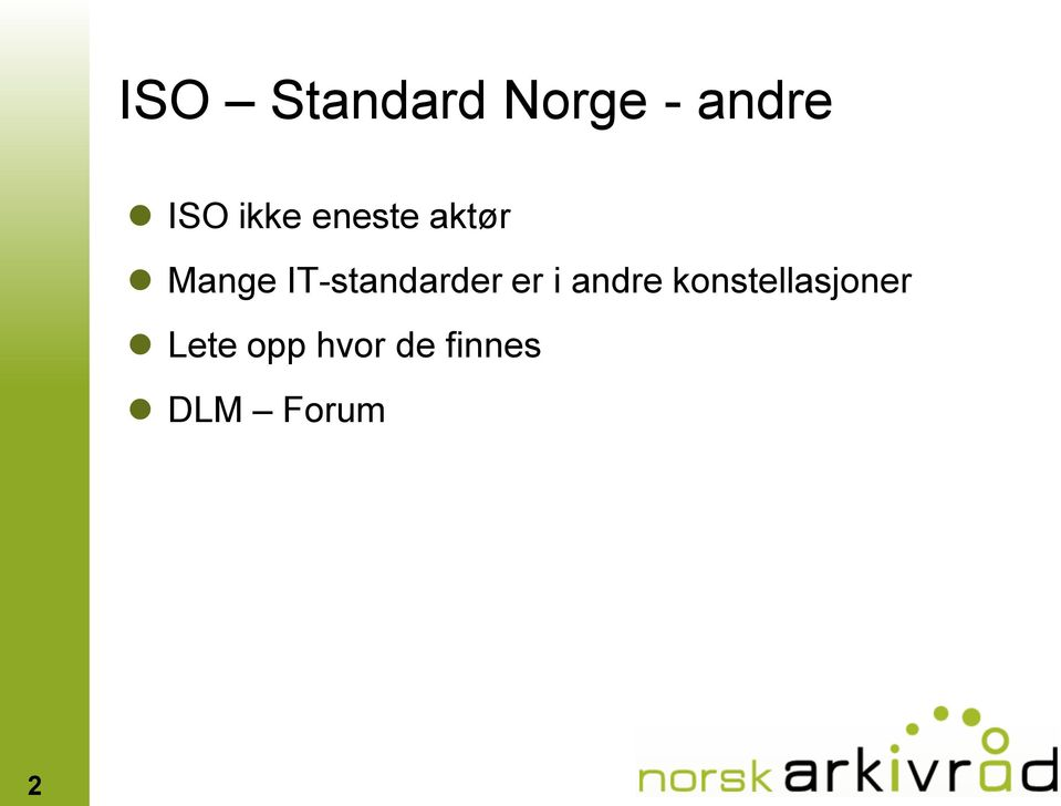IT-standarder er i andre