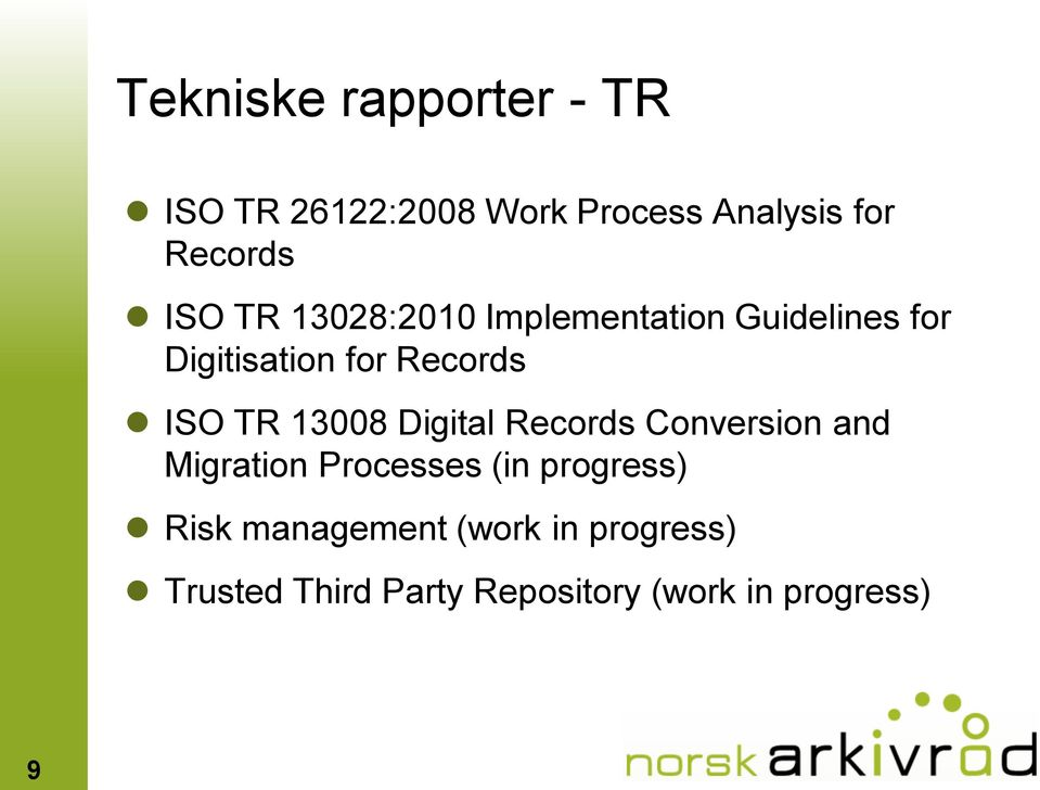 TR 13008 Digital Records Conversion and Migration Processes (in progress) Risk