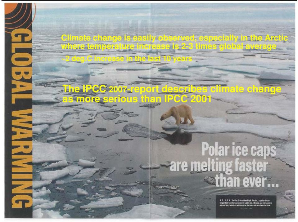 c increase in the last 10 years The IPCC 2007-report