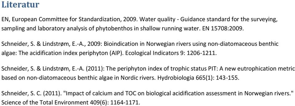 Ecological Indicators 9: 1206-1211. Schneider, S. & Lindstrøm, E.-A.