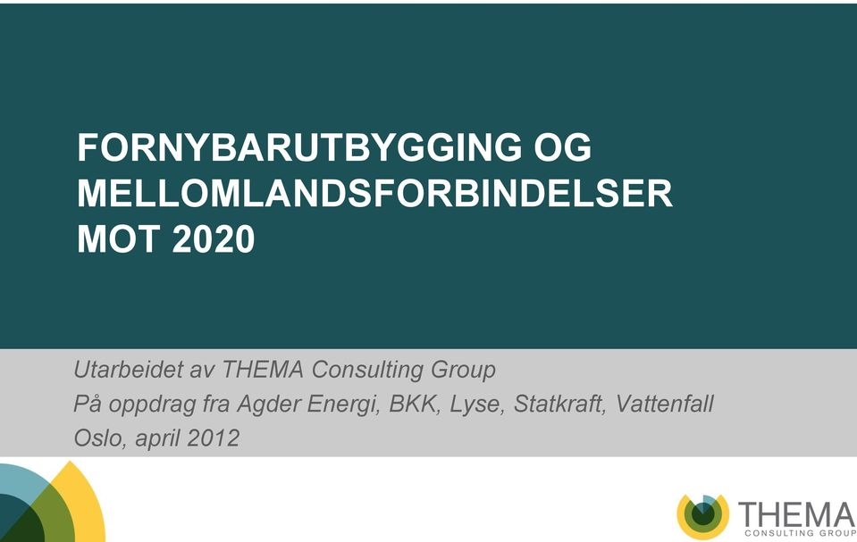 Utarbeidet av THEMA Consulting Group På