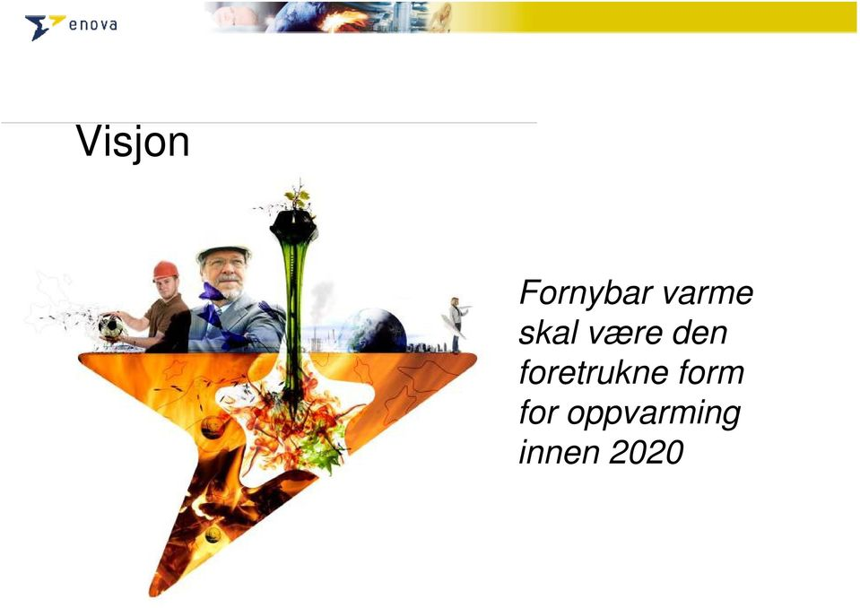 foretrukne form for