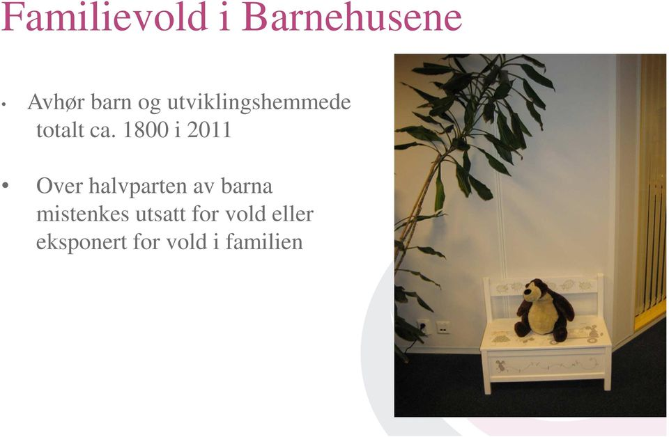 1800 i 2011 Over halvparten av barna