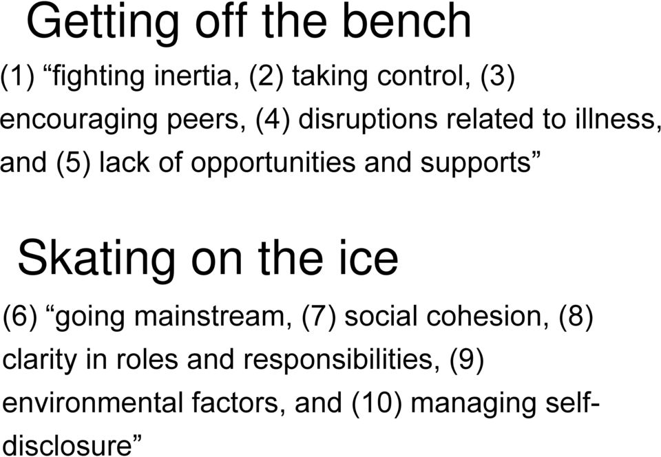 supports Skating on the ice (6) going mainstream, (7) social cohesion, (8) clarity